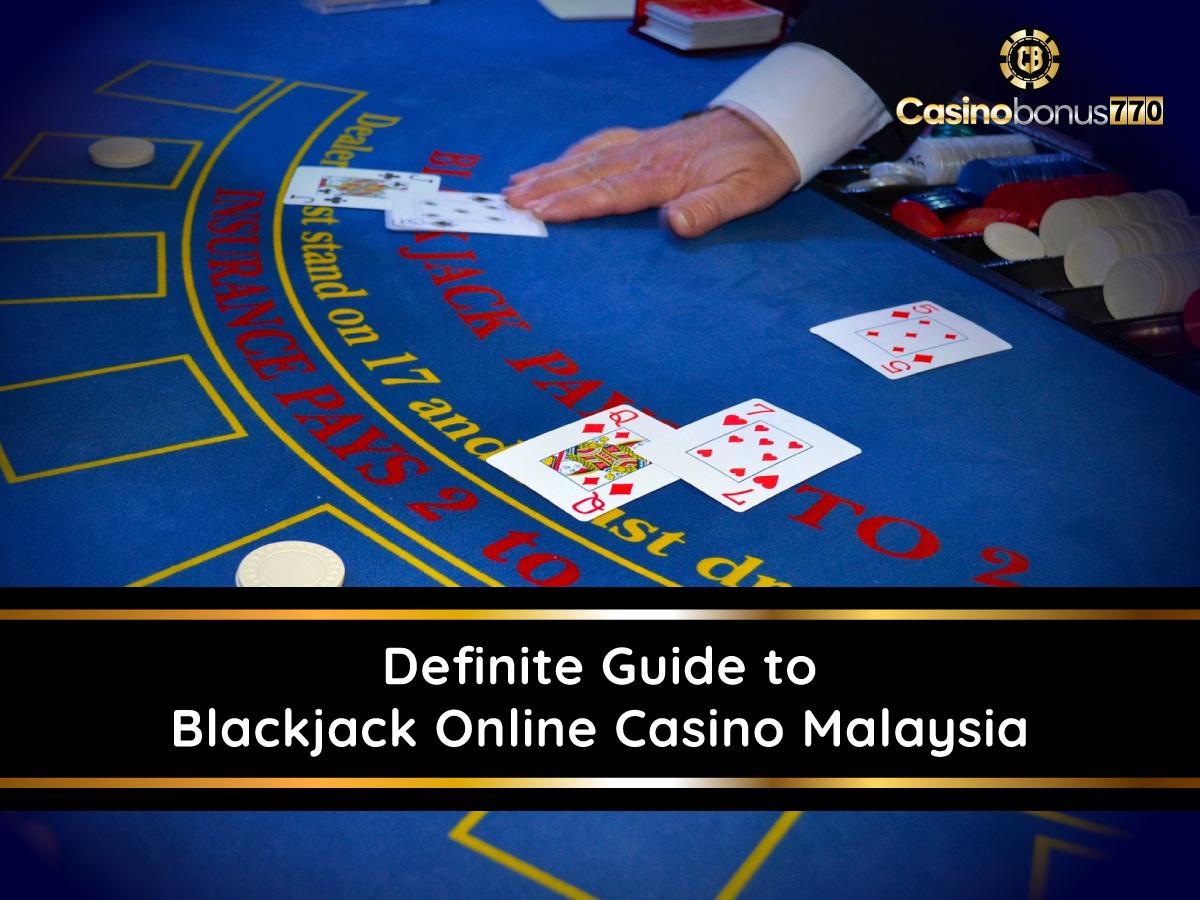 Definite Guide To Blackjack Online Casino Malaysia