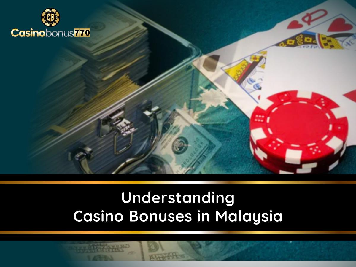 UnderstandingCasino Bonuses in Malaysia