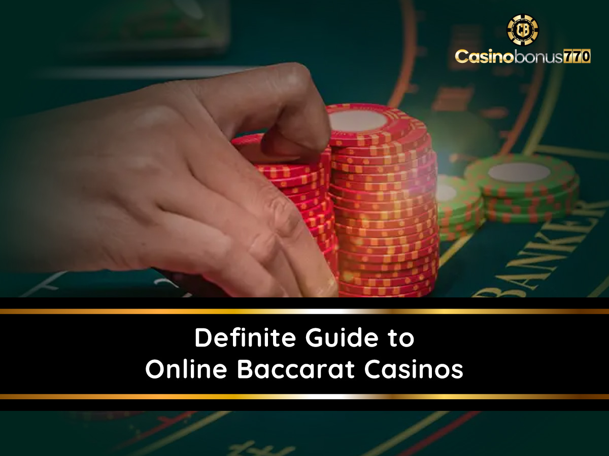 Definite Guide To Online Baccarat Casinos