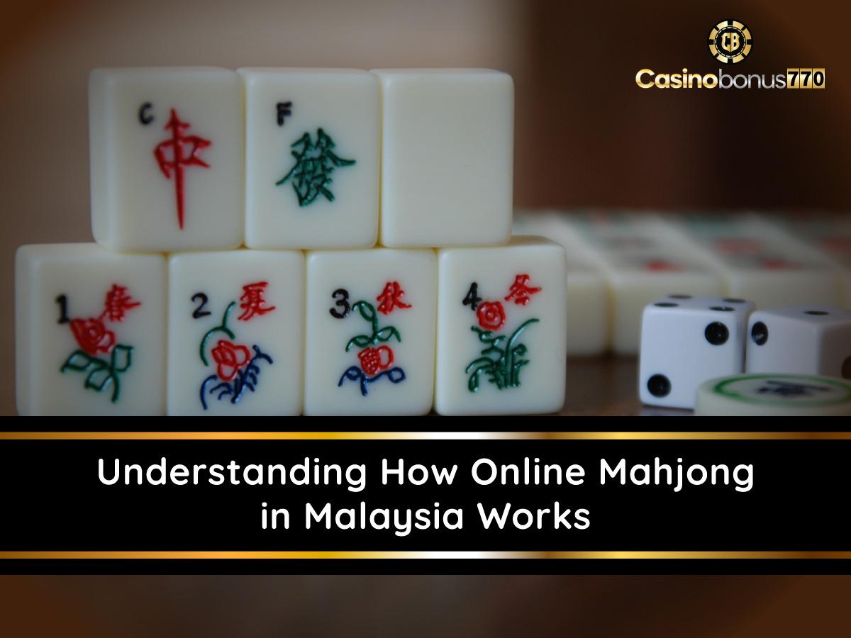 Understanding How Online Mahjong in Malaysia Works