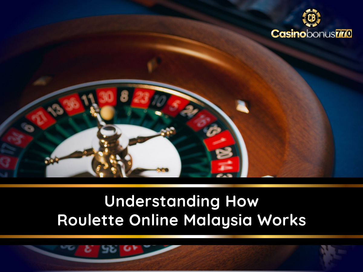 Understanding How Roulette Online Malaysia Works